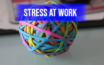 image of rubber bands in a ball with a banner stating stress at work